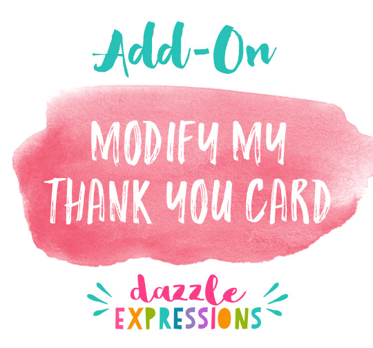 ADD ON Modify My Standard Thank You Card