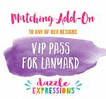ADD ON - VIP Pass for Lanyard