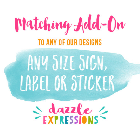 ADD ON Matching Sticker, Label or Sign of Any Size