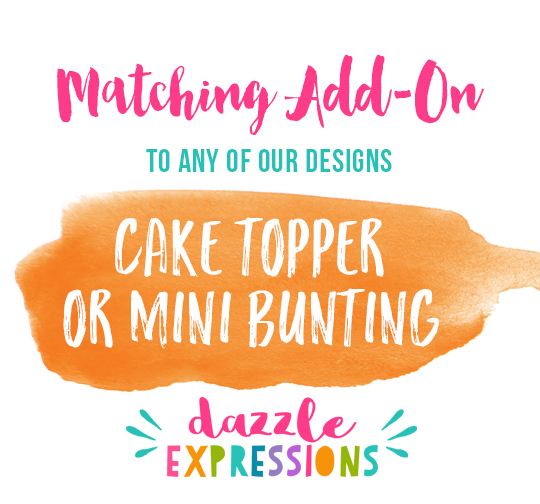 ADD ON Cake Topper or Mini Cake Bunting