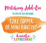 ADD ON - Cake Topper or Mini Cake Bunting