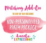 ADD ON - Non-Personalized Party Package - 15 items!